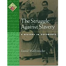 The Struggle against Slavery: A History in Documents (Pages from History)