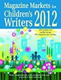 Magazine Markets for Children's Writers 2012, Susan M. Tierney, Editor, 188971562X
