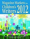 Magazine Markets for Children's Writers 2012, Susan M. Tierney, Editor, 188971562X