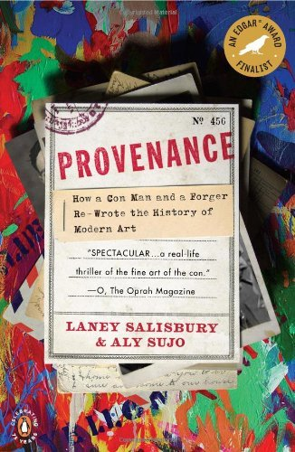 Read Online By Laney Salisbury - Provenance: How a Con Man and a Forger Rewrote the History of Modern Art (4/25/10) pdf epub