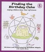 Finding the Birthday Cake: Helping Children Raise Their Self-Esteem (Let's Talk Book)
