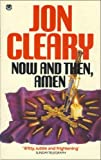 Now and Then, Amen by Jon Cleary front cover