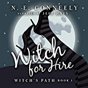 Witch for Hire: A Witch's Path, Book 1 | N. E. Conneely