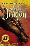 El Vuelo del Dragon, Anne McCaferery, 8496940624