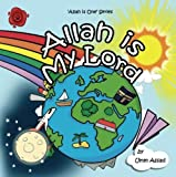 Allah Is My Lord (Allah Is One) (Volume 1)