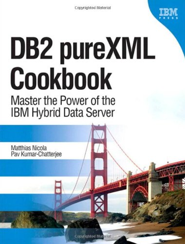 DB2 pureXML Cookbook: Master the Power of the IBM Hybrid Data Server Front Cover
