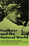 Faulkner and the Natural World, , 1578061210