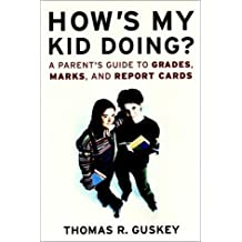 How's My Kid Doing? A Parent's Guide to Grades, Marks, and Report Cards by Thomas R. Guskey (2002-02-15)