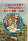 img - for The Public Life of Our Lord Jesus Christ [2 Volume Set] book / textbook / text book