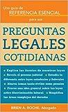 Una Guia de Referencia Esencial para Sus Preguntas Legales Cotidianas, Brien A. Roche, 1572485663