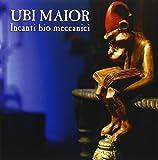 Incanti Bio Meccanici by Ubi Maior (2015-05-04)