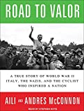 img - for Road to Valor: A True Story of World War II Italy, the Nazis, and the Cyclist Who Inspired a Nation book / textbook / text book