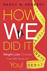How We Did It: Weight Loss Choices that Will Work for YOU Paperback