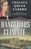 A Dangerous Climate, Chelsea Quinn Yarbro, 0765319837