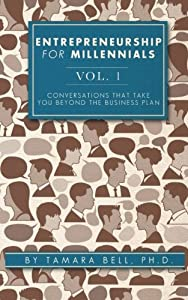 Entrepreneurship for Millennials (Vol. 1): Conversations That Take You Beyond the Business Plan (Volume 1) by Two Bells Media
