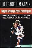 I'd Trade Him Again: Wayne Gretzky & Peter Pocklington