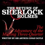 The Return of Sherlock Holmes: The Adventure of the Missing Three-Quarter | Sir Arthur Conan Doyle