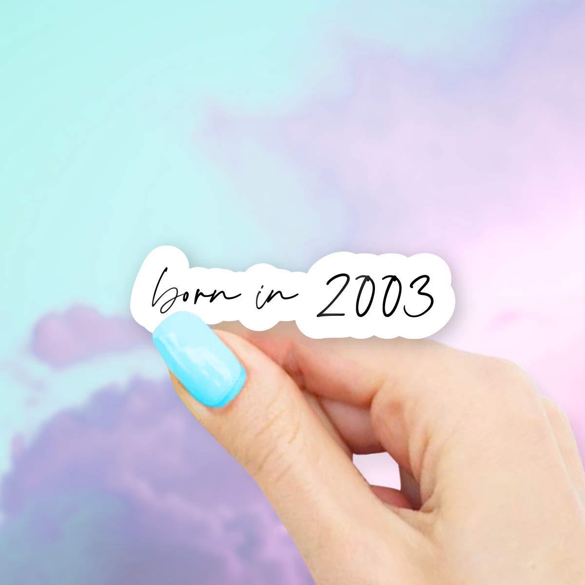 Born In 2003 Vinyl Sticker for Laptops Windows and Water Bottles
