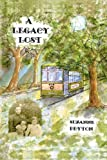 A Legacy Lost, Suzanne Peyton, 0595333710
