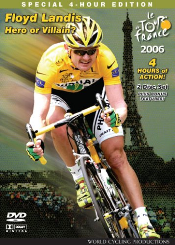 Tour de France 2006: Floyd Landis Hero or Villain? by World Cycling Productions
