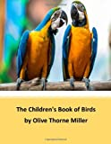 The Children's Book of Birds, Olive Thorne Olive Thorne Miller, 1497371767