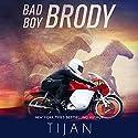 Bad Boy Brody Hörbuch von Tijan Gesprochen von: Sebastian York, Brooke Bloomingdale
