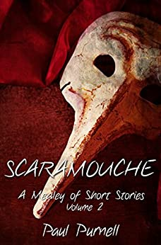 SCARAMOUCHE (A Medley of Short Stories Book 2) by [Purnell, Paul]