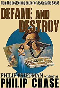 Defame and Destroy (William Kendall) by [Friedman, Philip, Chase, Philip]