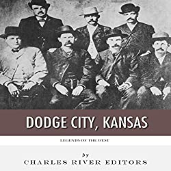 Legends of the West: Dodge City, Kansas