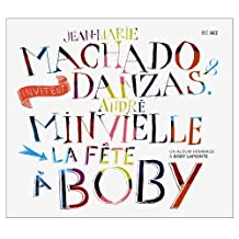 La Fete a Boby by Jean-Marie Machado (2013-05-04)