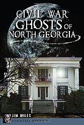 Civil War Ghosts of North Georgia (Haunted America)