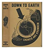 Down to Earth, Carey Croneis and William C. Krumbein, 0226120988