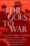 img - for FDR Goes to War: How Expanded Executive Power, Spiraling National Debt, and Restricted Civil Liberties Shaped Wartime America by Folsom Jr., Burton W., Folsom, Anita (October 11, 2011) Hardcover book / textbook / text book