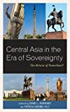 img - for Central Asia in the Era of Sovereignty: The Return of Tamerlane? (Contemporary Central Asia: Societies, Politics, and Cultures) book / textbook / text book