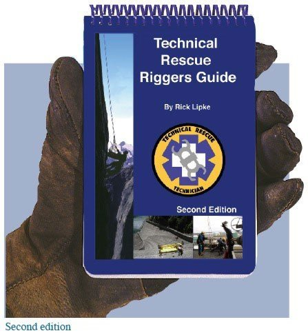 Technical Rescue Riggers Guide