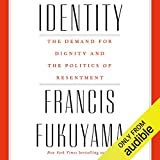 #2: Identity: The Demand for Dignity and the Politics of Resentment