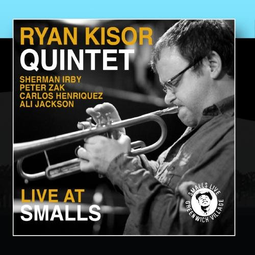 The Ryan Kisor Quintet: Live At Smalls