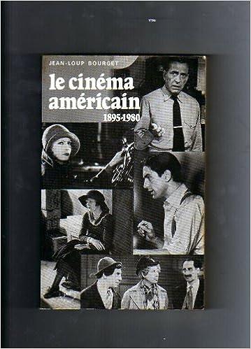 Lire en ligne Le cinéma américain 1895-1980 : De Griffith à Cimino pdf, epub