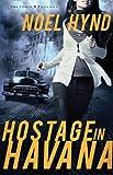 Hostage in Havana, Noel Hynd, 0310324548