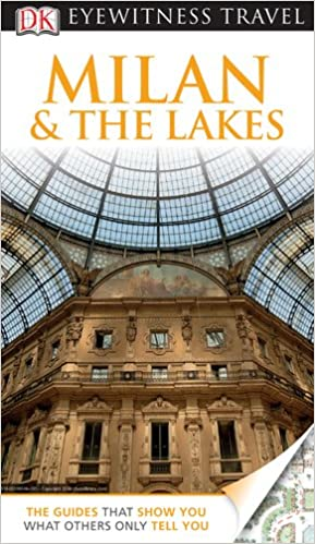 DK Eyewitness Travel Guide: Milan & the Lakes (DK Eyewitness Travel Guides)