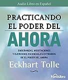 img - for Practicando El Poder del Ahora / Practicing the Power of Now: Las Ensenanzas Escenciales, Las Meditaciones, y Los Ejercicios del Poder del Ahora. (Spanish Edition) book / textbook / text book