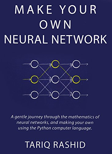 Book cover of Make Your Own Neural Network by Tariq Rashid