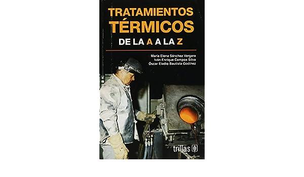 tratamientos termicos de la a a la z thermal treatments from a to z