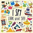 I Spy - Look and See!: A Fun Picture Puzzle Book for 3-5 Year Olds