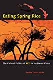 Eating Spring Rice, Sandra Teresa Hyde, 0520247140