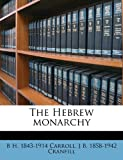 The Hebrew Monarchy, B. H. Carroll and J. B. 1858-1942 Cranfill, 1178138534