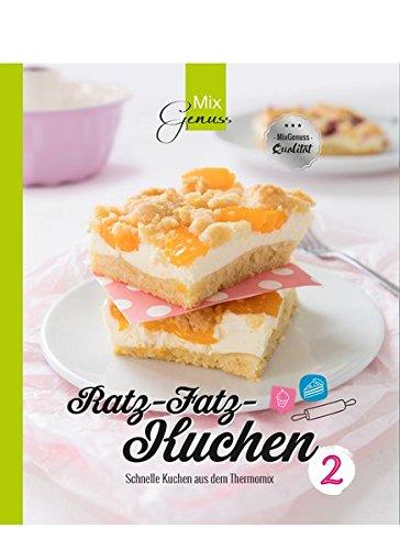 Ratz-Fatz-Kuchen BAND 2: Schnelle Kuchen aus dem Thermomix