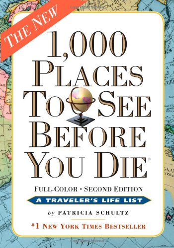 1,000 Places To See Before You Die: A Traveler's Life List (2003) (Book) written by Patricia Schultz