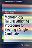 img - for Monotonicity Failures Afflicting Procedures for Electing a Single Candidate (SpringerBriefs in Economics) book / textbook / text book