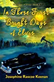 In Those First Bright Days of Elvis (The Days of Elvis Series Book 1)